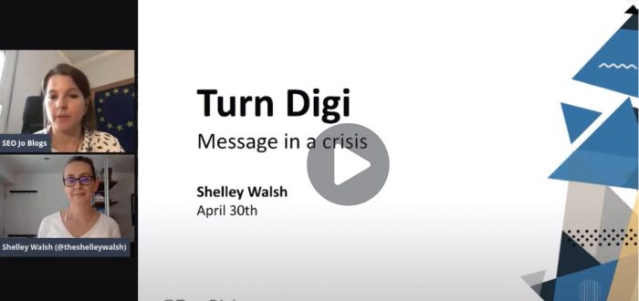 Turn Digi - Shelley Walsh - Message in a crisis: How to find the right tone of voice & create content in the 2020 pandemic